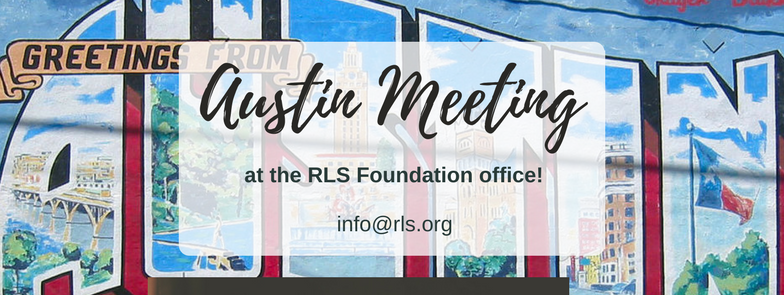 Austin, Texas Meeting at the RLS Foundation